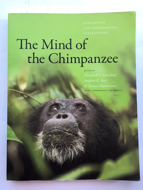 The Mind of the Chimpanzee :Ecological and Experimental Perspectives, Lonsdorf, Elizabeth V. ;(et al eds)