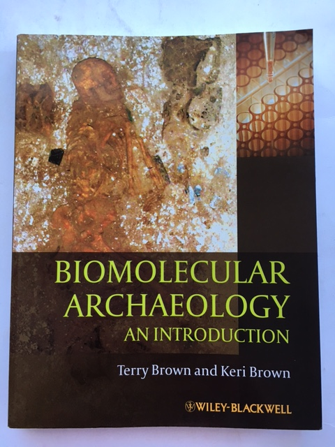 Biomolecular Archaeology :An Introduction, Brown, Terry ;