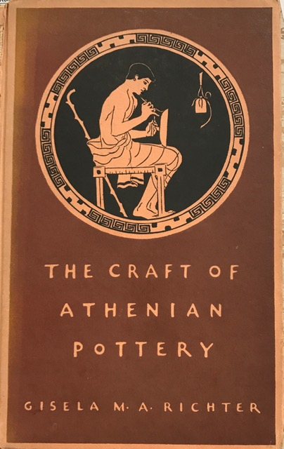The Craft of Athenian Pottery :An investigation of the technique of black-figured and red-figured Athenian vases, Richter, Gisela M. A. ;