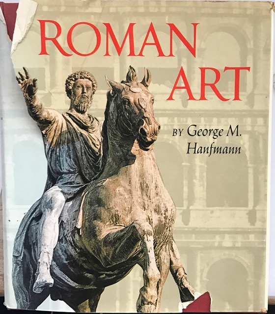 Roman Art :A Modern Survey of the Art of Imperial Rome, Hanfman, Geroge M. ;