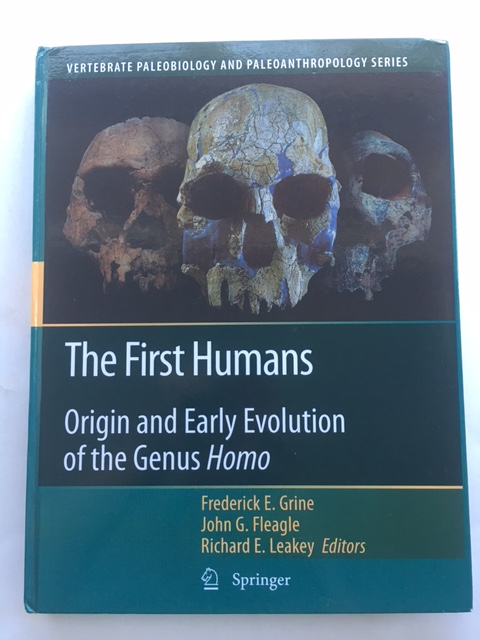 The First Humans :Origin and Early Evolution of the Genus Homo (Vertebrate Paleobiology and Paleoanthropology), Grine, Frederick E. ;