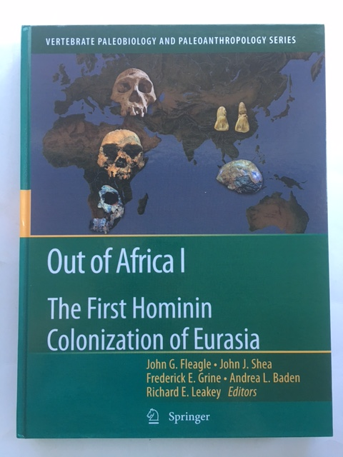 Out of Africa I :The First Hominin Colonization of Eurasia (Vertebrate Paleobiology and Paleoanthropology), Fleagle, John G. ;