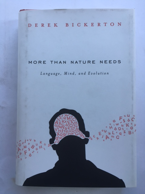 More than Nature Needs :Language, Mind, and Evolution, Bickerton, Derek ;