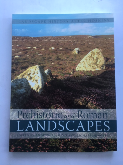 Prehistoric and Roman Landscapes :Landscape History After Hoskins, Volume I