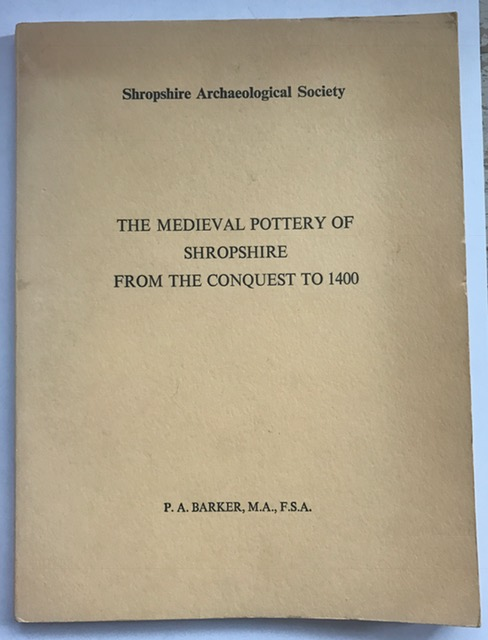 The Medieval Pottery of Shropshire From the Conquest to 1400 :, Barker, P. A. ;
