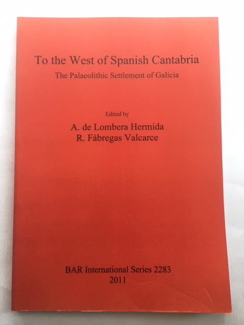 To the West of Spanish Cantabria :The Palaeolithic Settlement of Galicia, Hermida, A de Lombera ;Valcarce, R. Fabregas (eds)