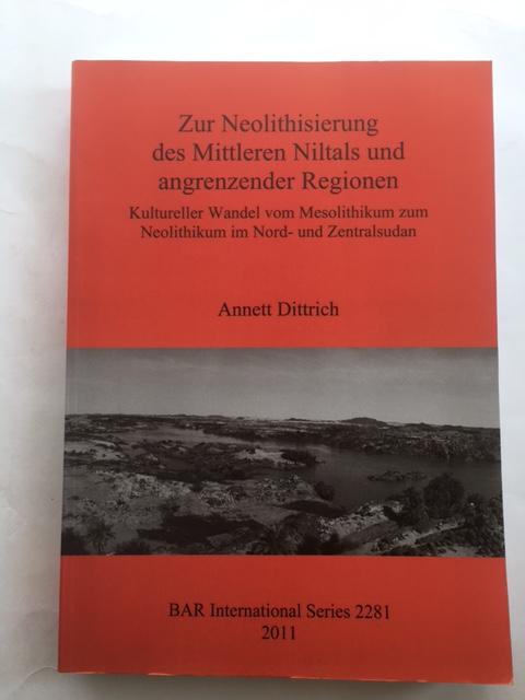 Zur Neolithisierung des Mittleren Niltals und angrenzender Regionen :Kultureller Wandel vom Mesolithikum zum Neolithikum im Nord- und Zentralsudan, Dittrich, Annett ;