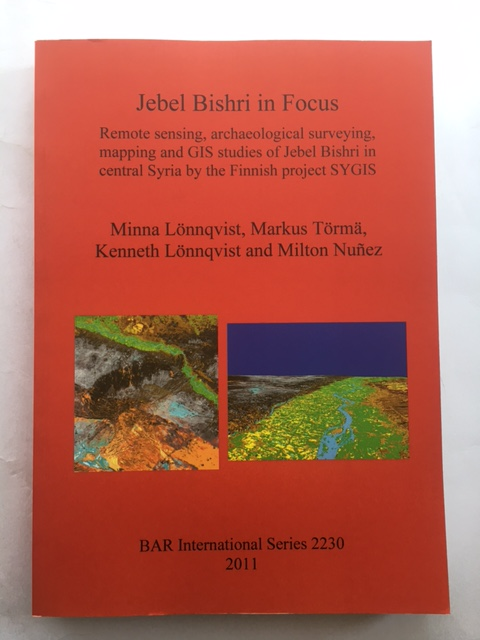 Jebel Bishri in Focus :Remote sensing, archaeological surveying, mapping and GIS studies of Jebel Bishri in central Syria by the Finnish project SYGIS, Lonnqvist, Minna ;(et al)