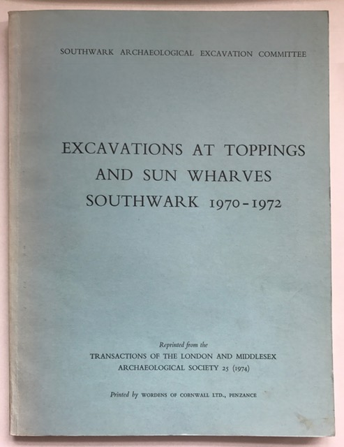 Excavations at Toppings and Sun Wharves, Southwark, 1970-1972 :