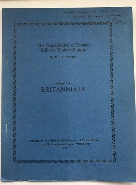 The Organisation of Roman Military Timber-Supply :Reprinted from Britannia IX, Hanson, W. S. ;