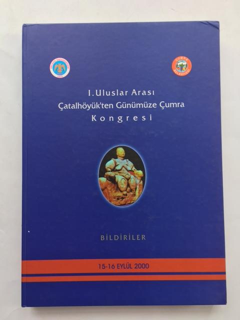 I. Uluslar Arasi Catalhoyuk'ten Gunumuze Cumra Kongresi :, Karpuz, Hasim ;Duran, Remzi (eds)