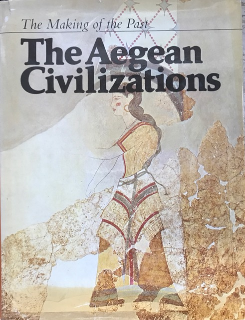 The Making of the Past :The Aegean Civilizations, Warren, Peter ;