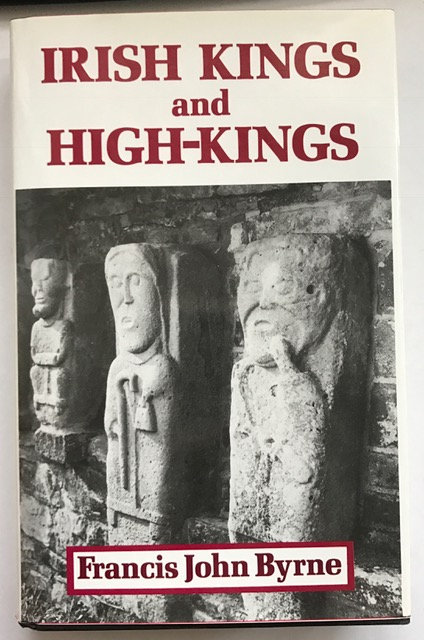 Irish Kings and High-Kings :, Byrne, Francis John ;