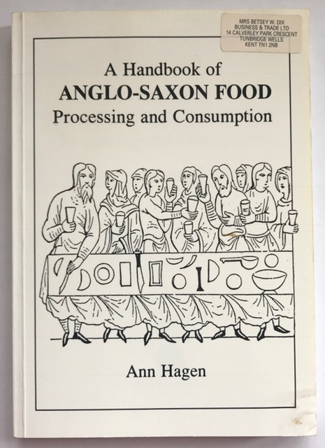 A Handbook of Anglo-Saxon Food :Processing and Consumption, Hagen, Ann ;