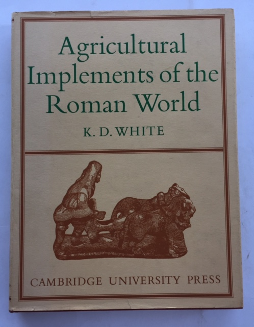 Agricultural Implements of the Roman World :