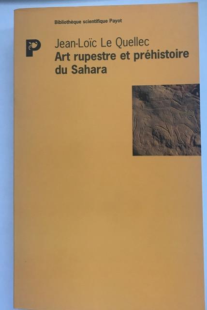 Art rupestre et prehistoire du Sahara :, Le Quellec, Jean-Loic ;