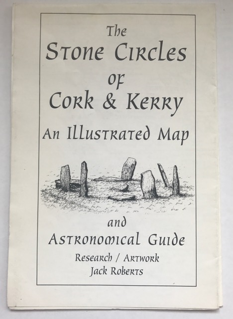 The Stone Circles of Cork & Kerry :An Illustrated Map, Roberts, Jack ;