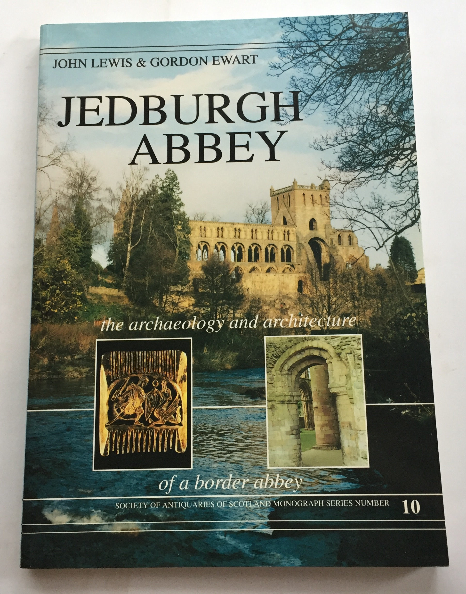 Jedburgh Abbey :The Archaeology and Architecture of a Border Abbey, Lewis J H & Ewart G J ;