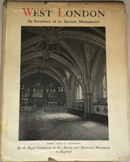 An Inventory of the Historical Monuments in London Vol II :West London, RCHME ;