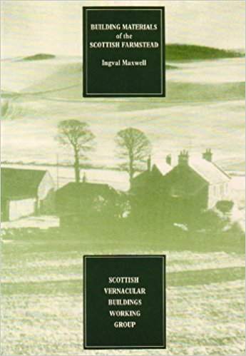 Building Materials of the Scottish Farmstead :Scottish Vernacular Buildings Working Group Regional and Thematic studies no. 3, Maxwell, Ingval ;Cameron, Fiona M
