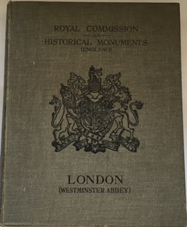 An Inventory of the Historical Monuments in London Vol I :Westminster Abbey, RCHME ;
