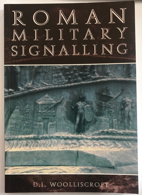 Roman Military Signalling :, Woolliscroft, D. J. ;