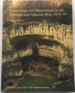 Excavations and observations on the defences and adjacent sites, 1971-90 :(Archaeology of York Vol 3 Fascicule 3) 2 parts, Ottaway, Patrick ;