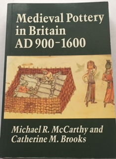 Medieval Pottery in Britain AD 900-1600 :, McCarthy, Michael R. ;Brooks, Catherine M.