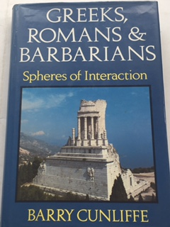 Greeks, Romans & Barbarians :Spheres of Interaction, Cunliffe, Barry ;
