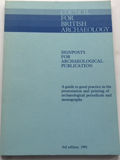 Signposts for Archaeological Publication :A guide to good practice in the presentation and printing of archaeological periodicals and monographs, Boulton, Peter ;