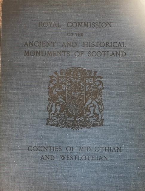 Tenth Report with Inventory of Monuments and Constructions in the Counties of Midlothian and West Lothian :, Royal Commission on the Ancient and Historical Monuments of Scotland ;