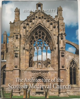 The Architecture of the Scottish Medieval Church 1100-1560 :, Fawcett, Richard ;