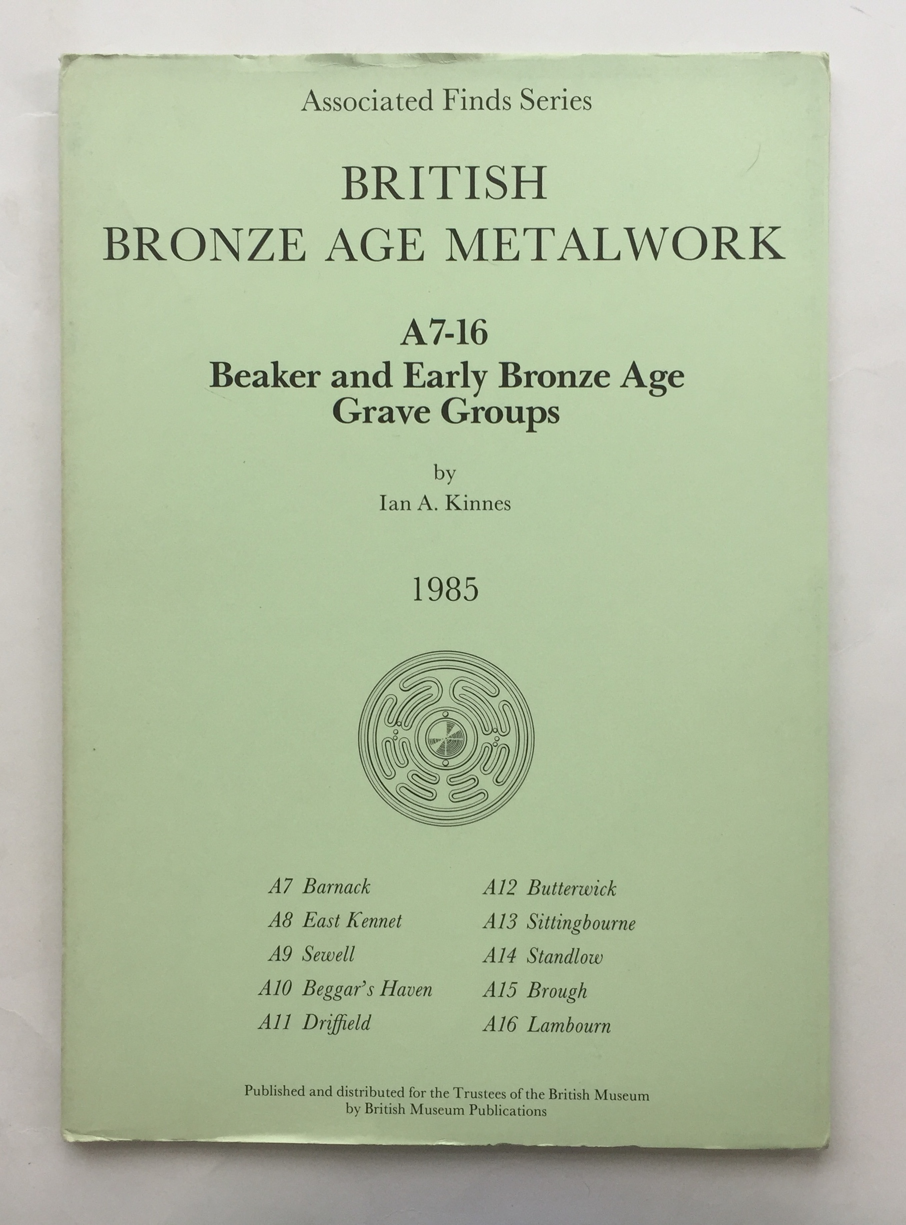 British Bronze Age Metalwork :A7-16 Beaker and Early Bronze Age Grave Groups (Associated Finds Series)