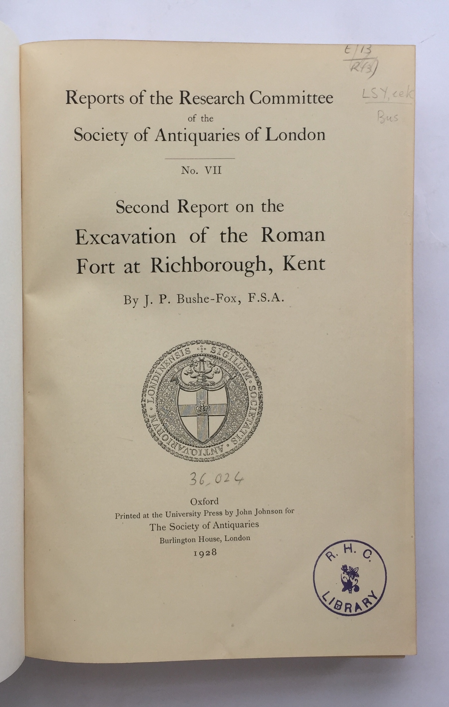 Second Report on the Excavation of the Roman Fort at Richborough, Kent :, Bushe-Fox J P ;