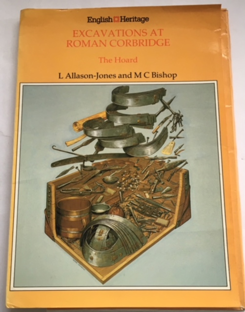 Excavations at Roman Corbridge :The Hoard (English Heritage Archaeological Report no. 7), Allason-Jones L. ;Bishop, M. C.