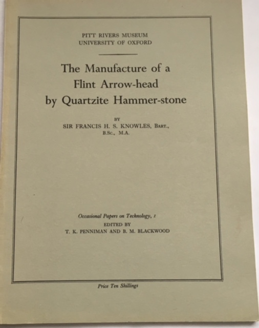 The Manufacture of Flint Arrow-head by Quartzite Hammer-stone :, Knowles, F H S ;