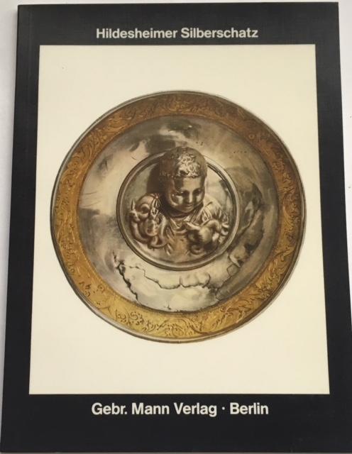 Hildesheimer Silberschatz :aus dem Antikenmuseum, Ulrich Gehrig ;
