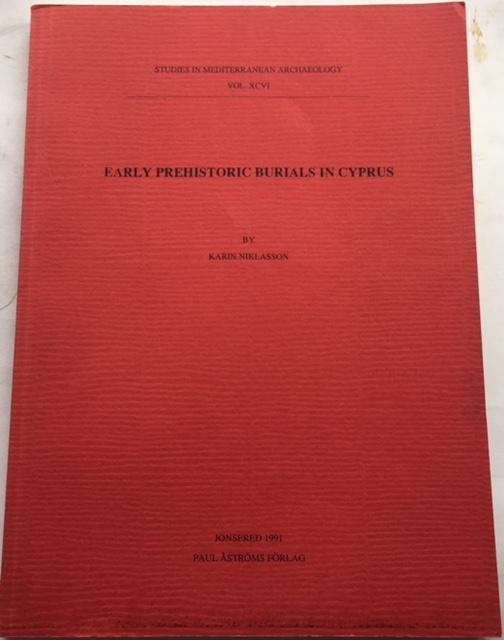 Early Prehistoric Burials in Cyprus (Studies in Mediterranean Archaeology Vol. XCVI) :