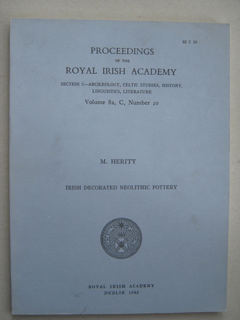 Irish Decorated Neolithic Pottery :Proceedings of the Royal Irish Academy, Section C-Archaeology, Celtic Studies, History, Linguistics, Literature, Volume 82, C, Number 10